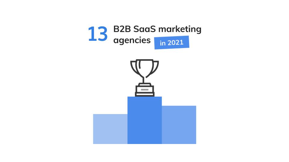 top 13 b2b saas marketing agencies